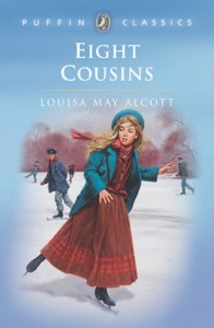 Eight Cousins by Louis May Alcott