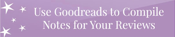 How to Use Goodreads for Reviews