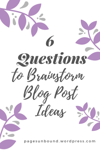 6 Questions to Brainstorm Blog Post Ideas