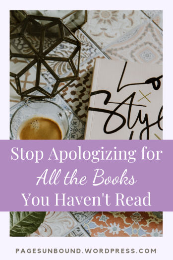 Stop Apologizing for All the Books You Haven't Read