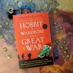 A Hobbit. a Wardrobe, and a Great War