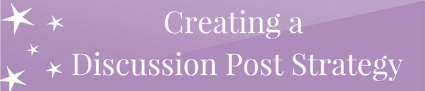 Creating a Discussion Post Strategy