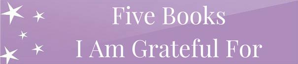 5 Books I Am Grateful For