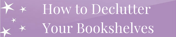 declutter your bookshelves
