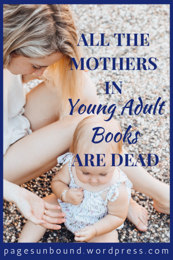 All the Mothers in YA Books Are Dead Discussion Title Image