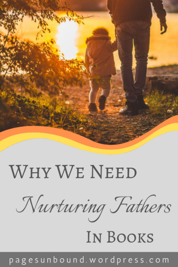 Why We Need More Nurturing Fathers in Books