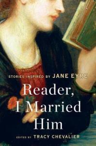 Reader, I Married Him: Stories Inspired by Jane Eyre book cover