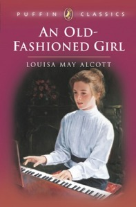 Old-Fashioned Girl by Louisa May Alcott