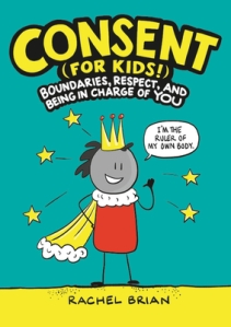 Consent (for Kids!) by Rachel Brian Book Cover