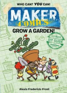 Maker Comics: Grow a Garden