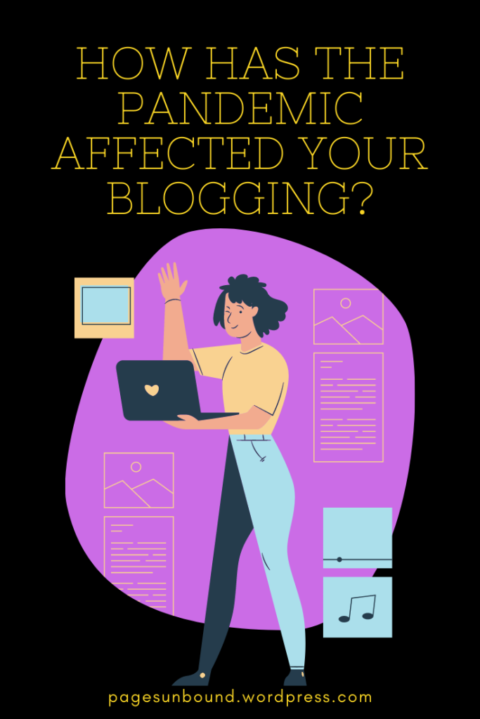 How Has the Pandemic Affected Your Blogging?