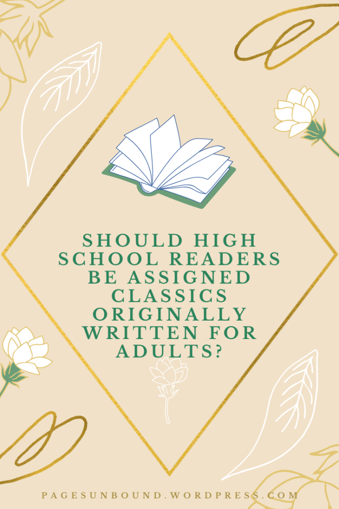 Should High School Readers Be Assigned Classics Originally Written for Adults