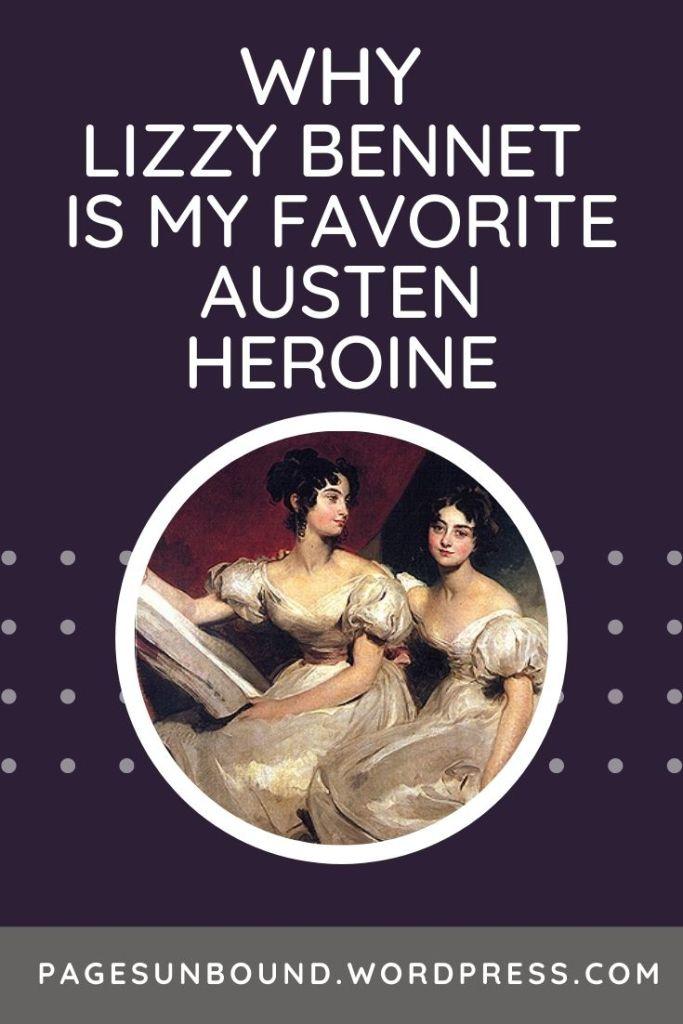 Why Lizzy Bennet is my favorite Austen heroine