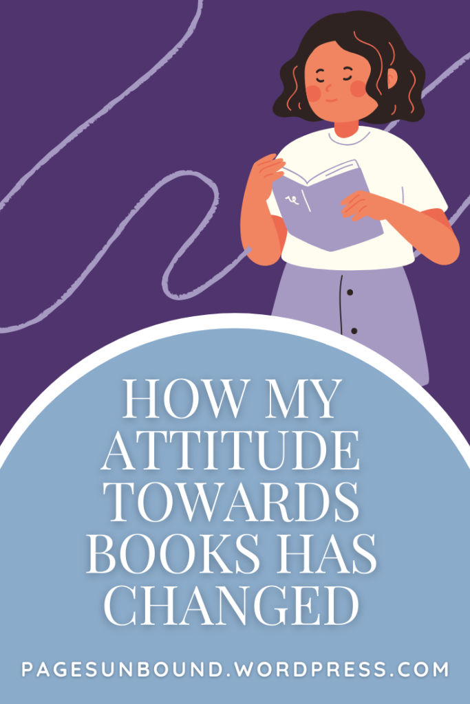 How My Attitudes Towards Books Has Changed